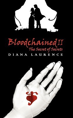Bloodchained II: The Secret of Secrets  by  Diana Laurence