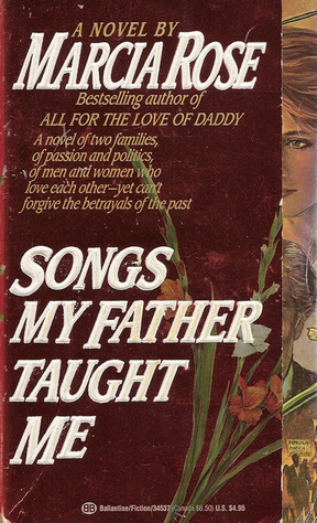 Songs My Father Taught Me  by  Marcia Rose