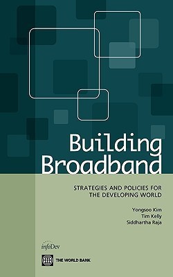 Building Broadband: Strategies and Policies for the Developing World  by  Yongsoo Kim