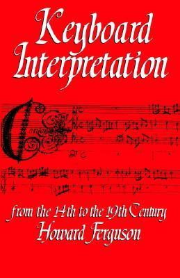 Keyboard Interpretation From the 14th to the 19th Century: An Introduction Howard Ferguson