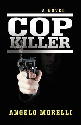 Cop Killer Angelo Morelli