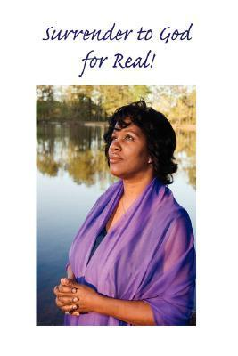Surrender to God ... for Real!  by  Michele Watson