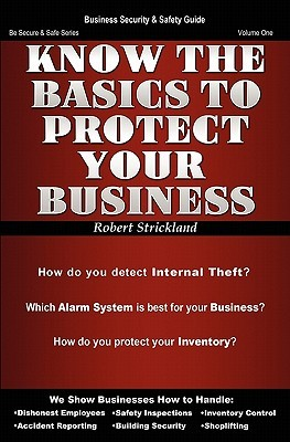 Know the Basics to Protect Your Business  by  Robert Strickland