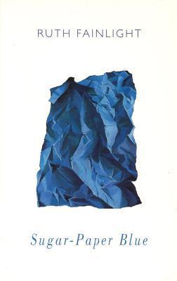 Sugar Paper Blue  by  Ruth Fainlight