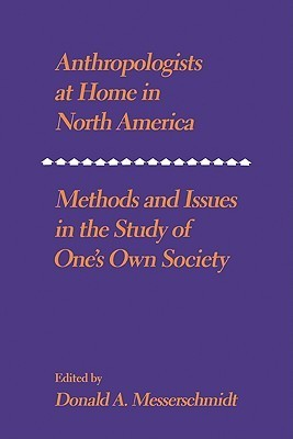 Anthropologists at Home in North America  by  Don Messerschmidt