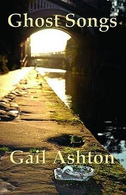 Ghost Songs Gail  Ashton