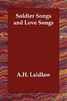 Soldier Songs and Love Songs A. Laidlaw