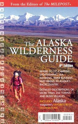The Alaska Wilderness Guide  by  Morris Communications