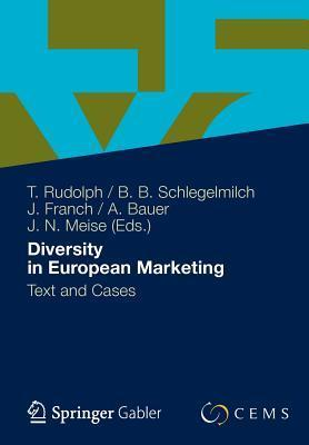Diversity in European Marketing: Text and Cases  by  Andr?s Bauer