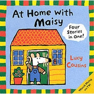 At Home With Maisy Lucy Cousins
