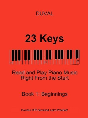 23 Keys: Read and Play Piano Music Right from the Start, Book 1  by  Duval