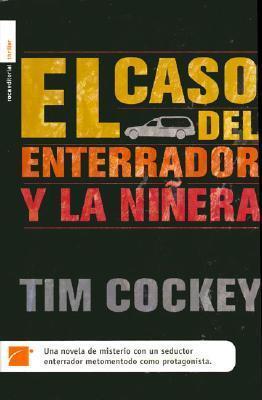 El Caso del Enterrador y La Ni/?/Era: Murder in the Hearse Degree  by  Tim Cockey
