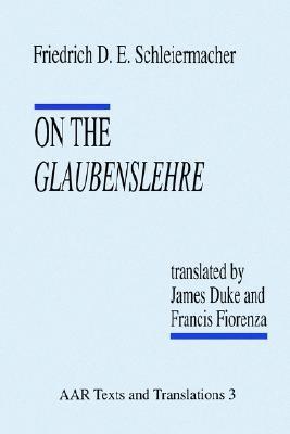 On the Glaubenslehre: Two Letters to Dr. Lucke Friedrich Schleiermacher