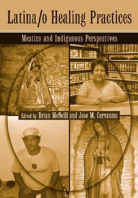 The Handbook of Mestizo and Indigenous Medicine Brian W. McNeill