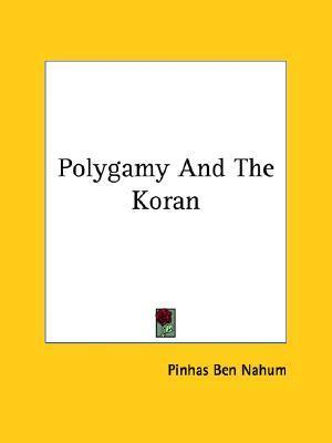 Polygamy and the Koran  by  Pinhas Ben Nahum