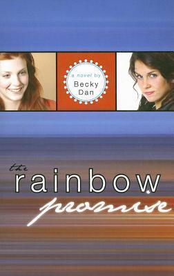 The Rainbow Promise Becky Dan