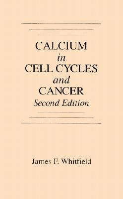 Calcium in Cell Cycles and Cancer James F. Whitfield