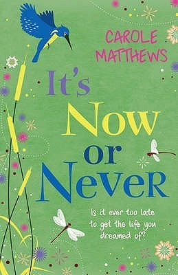 Its Now or Never  by  Carole Matthews