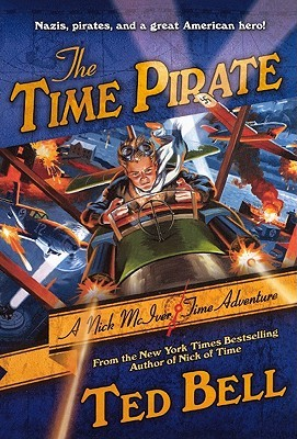 The Time Pirate (Nick McIver, #2) Ted Bell