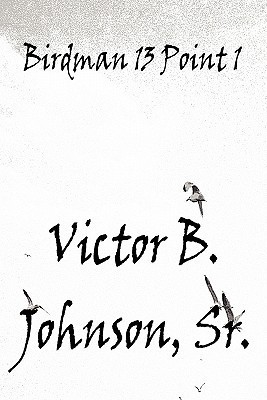 Birdman 13 Point 1 Victor B. Johnson