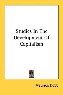 Studies in the Development of Capitalism  by  Maurice Dobb