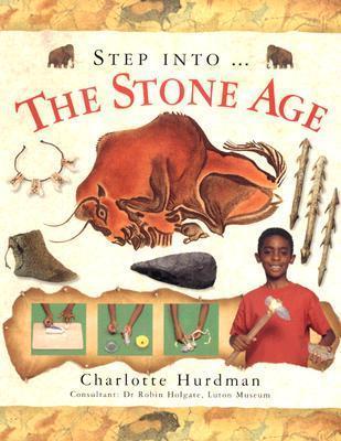 Step Into The... Stone Age Charlotte Hurdman