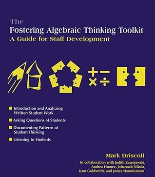 The Fostering Algebraic Thinking Toolkit  by  Mark Driscoll