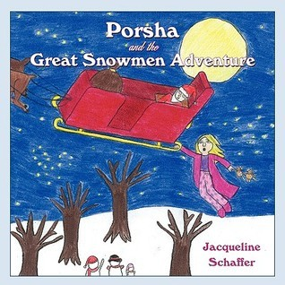 Porsha and the Great Snowmen Adventure Jacqueline Schaffer