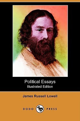 Political Essays (Illustrated Edition)  by  James Russell Lowell