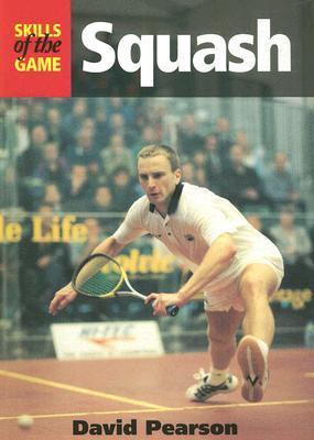 Squash: Skills of the Game David Pearson