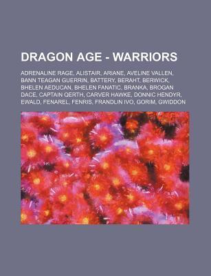 Dragon Age - Warriors: Adrenaline Rage, Alistair, Ariane, Aveline Vallen, Bann Teagan Guerrin, Battery, Beraht, Berwick, Bhelen Aeducan, Bhel  by  Source Wikipedia