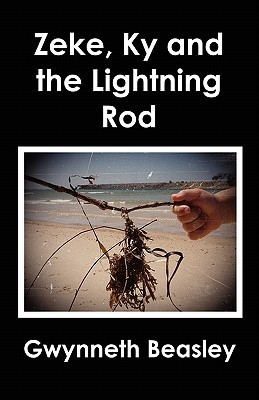 Zeke, KY and the Lightning Rod  by  Gwynneth Beasley