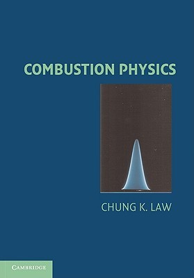 Combustion Physics Chung K. Law