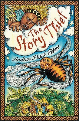 The Story Thief Andrew Fusek Peters