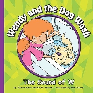 Wendy and the Dog Wash: The Sound of W  by  Joanne Meier