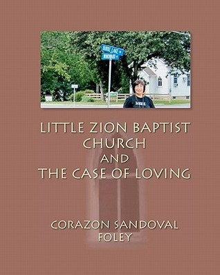 Little Zion Baptist Church and the Case of Loving Corazon Sandoval Foley