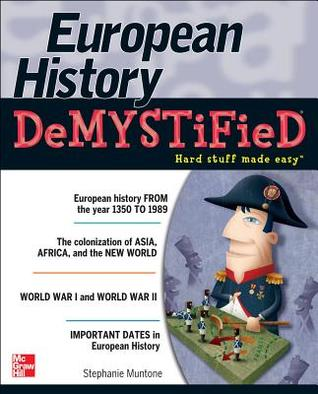 McGraw-Hills 500 European History Questions: Ace Your College Exams (Mcgraw-Hills 500 Questions)  by  Stephanie Muntone