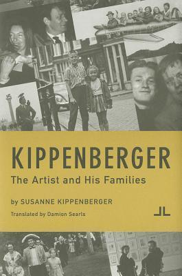 Kippenberger: The Artist and His Families  by  Susanne Kippenberger