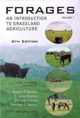 Forages, an Introduction to Grassland Agriculture Robert F. Barnes