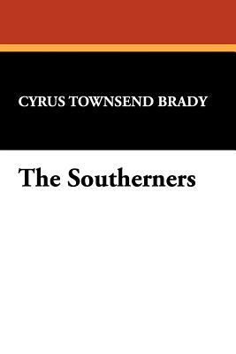 The Southerners  by  Cyrus Townsend Brady