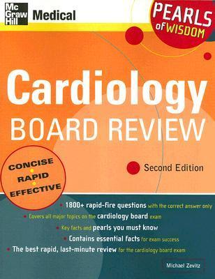 Cardiology Board Review: Pearls of Wisdom, Second Edition: Pearls of Wisdom  by  Michael Zevitz