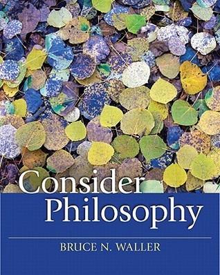Consider Philosophy  by  Bruce N. Waller