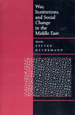 War, Institutions, and Social Change in the Middle East Steven Heydemann