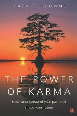 The Power Of Karma Mary T. Browne