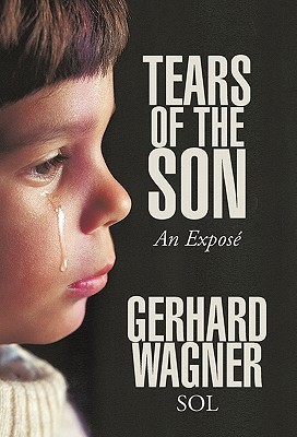 Tears of the Son: An Expose Gerhard Wagner