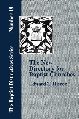 The New Director for Baptist Churches  by  Edward Thurston Hiscox