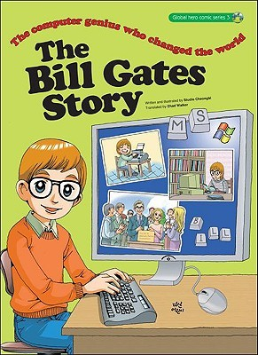 The Bill Gates Story: The Computer Genius Who Changed the World  by  T. S. Lee