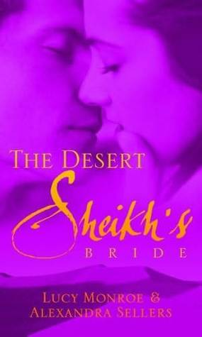 The Desert Sheikhs Bride  by  Lucy Monroe