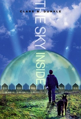 The Sky Inside (The Sky Inside, #1)  by  Clare B. Dunkle