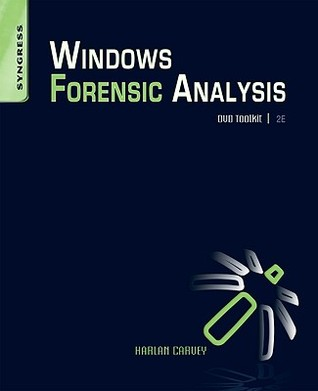 Windows Registry Forensics: Advanced Digital Forensic Analysis of the Windows Registry  by  Harlan Carvey